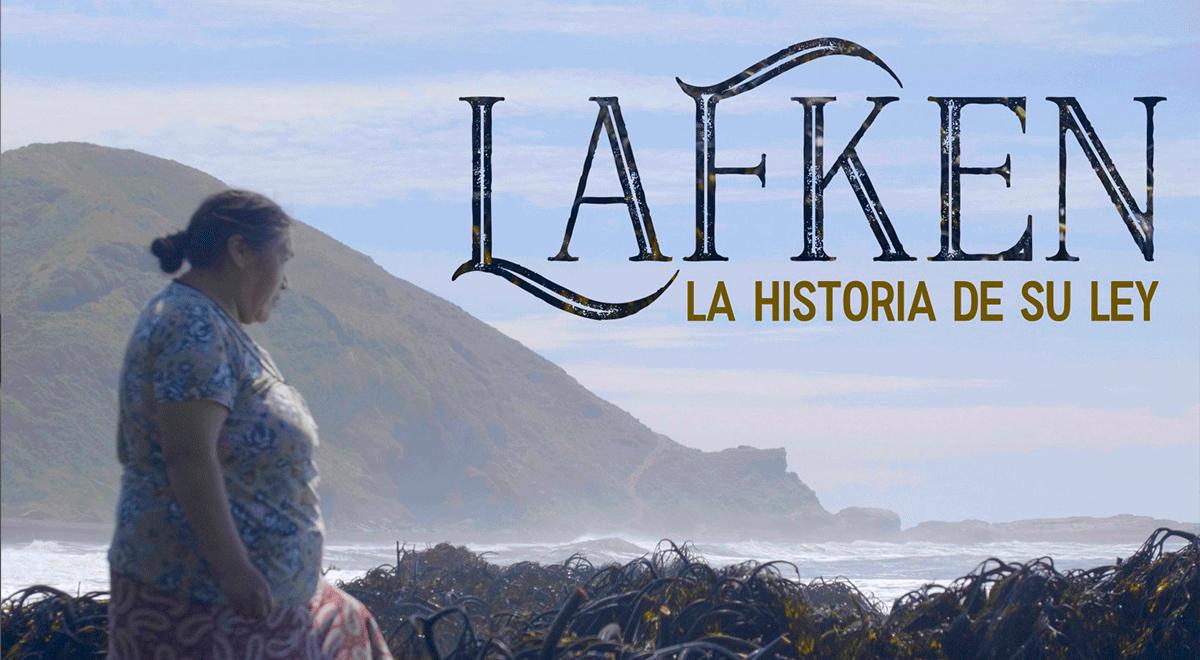 """El documental de Servicio País """"Lafken, la historia de su ley"""", narra el origen de la Ley Lafkenche."""